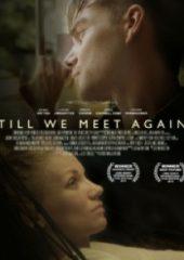 Biz Yeniden Tanışana Dek – Till We Meet Again 2016