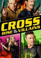 Çatışma 3 – Cross 3: Rise Of The Villains Full Film İzle