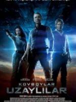 Cowboys and Aliens – Kovboylar ve Uzaylılar 2011