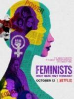 Feministler Onlar ne Düşünüyordu ? – Feminists What Were They Thinking 2018