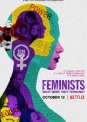 Feministler Onlar Ne Düşünüyordu – Feminists What Were They Thinking 2018