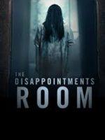 Hayal Kırıklığı Odası – The Disappointments Room 2016