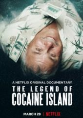 Kokain Adası Efsanesi – The Legend of Cocaine Island 2018