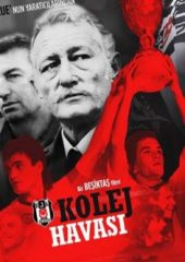 Kolej Havası: Bir Beşiktaş Filmi izle