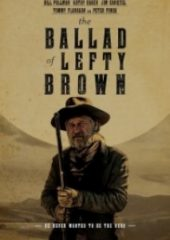 Lefty Brown'un Türküsü – The Ballad Of Lefty 2017