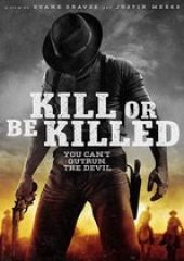 Öldür Ya da Öl – Kill or Be Killed – HD