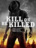 Öldür Yada Öl – Kill or Be Killed 2015