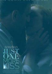 Sadece Bir Öpücük Daha – Just One More Kiss izle