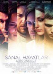 Sanal Hayatlar – Disconnect 2012