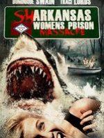Sharkansas Women's Prison Massacre izle full hd tek part