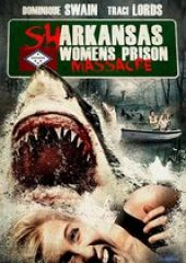 Sharkansas Women's Prison Massacre izle full hd tek part
