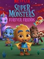 Süper Öcüler Sonsuz Dostluk – Super Monsters Furever Friends 2019
