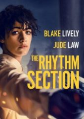 The Rhythm Section – Ritim Bölümü Full HD Seyret